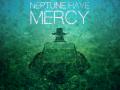 Neptune, Have Mercy.