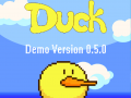 The New Duck Demo Releases! (V. 0.5.0)