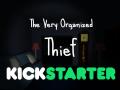 The Very Organized Thief - KICKSTARTER