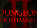 Latest Developments on Dungeon Nightmares II