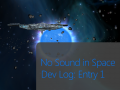 No Sound in Space Dev Log Entry 1