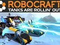 Robocraft – Tanks Are Rollin' Out!
