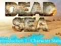 Dead Sea - Introduction 1 : Character Status