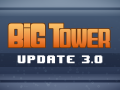 Big Tower Update 3.0 - New Features & Highlights