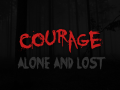 Courage Alone and Lost updates | Courage Prequel | and What's Next?
