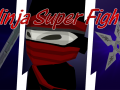 Ninja Super Fight Announced!
