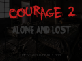 Courage 2 Final Thoughts