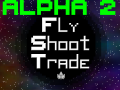 FlyShootTrade Alpha.02 Out!