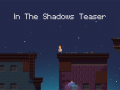In The Shadows Teaser!