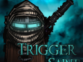 Trigger Saint In The Greenlight!