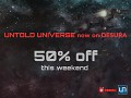 Untold Universe is now available on Desura, 50% off this weekend!
