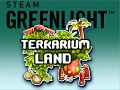 Terrarium-land on Steam Greenlight.