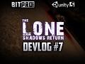 The Lone: Shadow's Return :: DevLog #7
