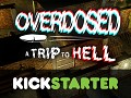 Our 'Overdosed' Kickstarter campaign is LIVE!