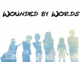 Wounded by Words Release (with Trailer)