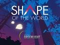 Shape of the World on Greenlight
