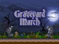 Graveyard March Update#5 Buffs, Debuffs, Rebuffs, Unbuffs