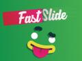 Fast Slide is near the release
