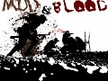 Mud & Blood Announced