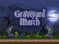 Graveyard March Update#6 Buffs are Finished