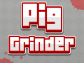 Pixal Games Relaunch - Pig Grinder!