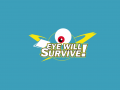 Eye Will Survive! Beta available in Canada & New Zealand