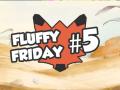 Fluffy Friday #5