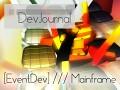 DevJournal - [EventDev] /// Mainframe