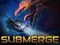 Submerge Kickstarter is live