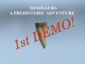 Dinosaurs A Prehistoric Adventure - 1st Demo Released