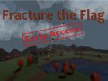 Fracture the Flag - Alpha Testing