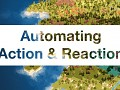 Automating Action & Reaction