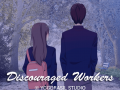 Discouraged Workers V0.9.97 updated for Beta (Early Access)!
