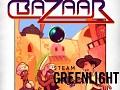 BAZAAR - Greenlight is live!