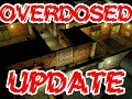Overdosed Update - 26th Sept