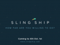 Sling Ship Launches Oct 1st