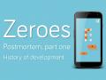 Zeroes Postmortem - Part One