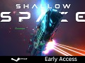 Shallow Space - EARLY ACCESS
