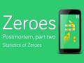 Zeroes Postmortem - Part two: Statistics of Zeroes