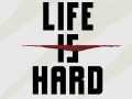 """""""Life is Hard"""" is available on Steam Early Access!"""
