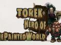 Introducing Torek - Hero of The Painted World