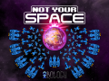 "This is ""Not Your Space"""
