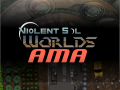 Ask Us Anything About Violent Sol Worlds