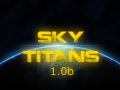 Sky Titans 1.0b is here!
