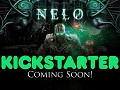 Nelo Update 5, New Trailer! Kickstarter coming soon!