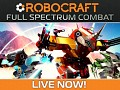 Robocraft: Full Spectrum Combat - Now Live!