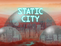 Static City Available Now