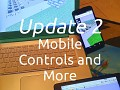 Update 2: Mobile Controls and More