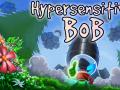 Hypersensitive Bob Greenlit in 14 days!