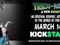 TREX and Muscle Sam: A New Kickstart! Kickstarter Date